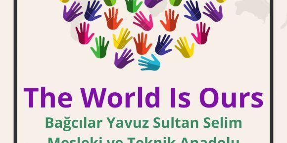 eTwinning Projemiz The World Is Ours