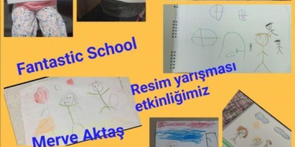 Fantastik Okulumuz resim yarışmamızı yaptık