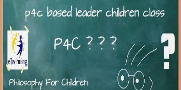 P4C Temelli Lider Çocuklar projesi