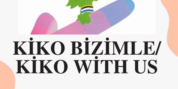 Kiko bizimle/Kiko with us eTwinning projesi