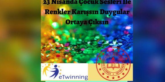 23 Nİsanda çocuk sesleri ile renkler karışsın duygular ortaya çıksın projesi
