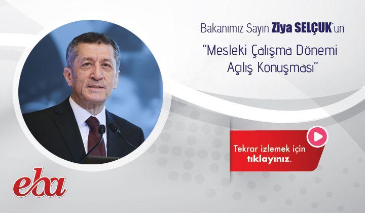 Bakanımız Sayın Ziya Selçuk un Mesleki Çalışma Dönemi Açılış Konuşması Açılış