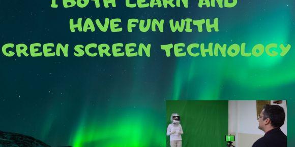 Greenscreen teknolojisi ile hem eğleniyorum hem öğreniyorum