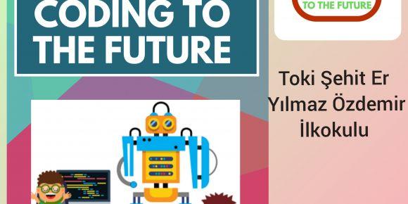 """Coding To The Future"" eTwinning projemiz"
