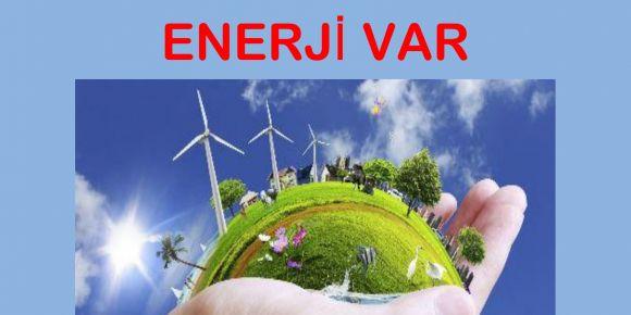 Dikkat Enerji Var/Attention There is Energy projemiz başladı